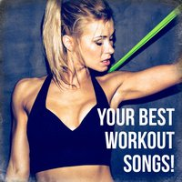 Your Best Workout Songs! — Cardio Hits! Workout, Running Workout Music