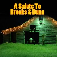 A Salute To Brooks & Dunn — Modern Country Heroes