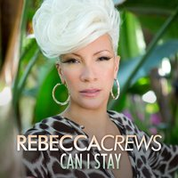 Can I Stay — Rebecca Crews