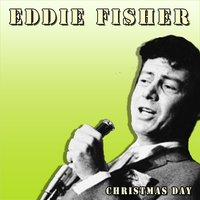 Christmas Day — Eddie Fisher