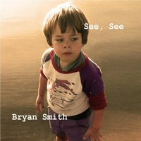 See, See — Bryan Smith