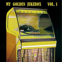 My Golden Jukebox, Vol. 1 — Count Basie & His Orchestra, Anita O'Day, Stan Kenton and His Orchestra, Gene Krupa and His Orchestra, Tadd Dameron And His Orchestra