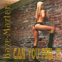 Can You Feel It (Hardtechno / Hardstyle) — Baze Mazterz