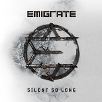 Silent So Long — Emigrate