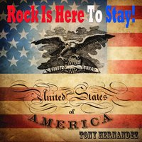 Rock Is Here to Stay — Tony Hernández