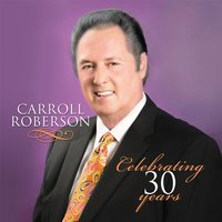 Celebrating 30 Years — Carroll Roberson