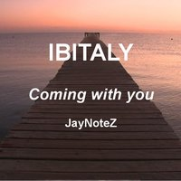 Coming with You — Ibitaly