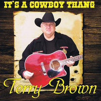 It's a Cowboy Thang — Terry Brown