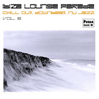 Ibiza Lounge Parade, Vol. 3 — сборник