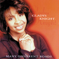 Many Different Roads — Gladys Knight