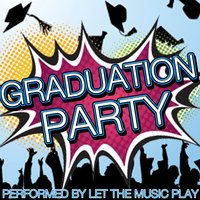 Graduation Party — Let the Music Play