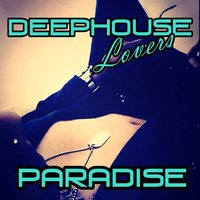 Paradise — DEEPHOUSE LOVERS