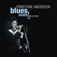 Blues, Dues And Love News — Ernestine Anderson