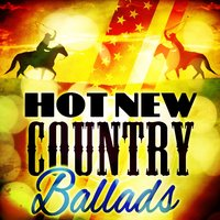 Hot New Country Ballads — Country Nation