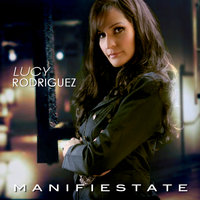 Manifiestate — Lucy Rodriguez