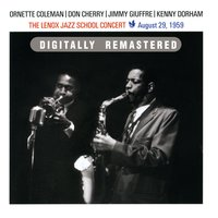 The Lenox Jazz School Concert — Ornette Coleman, Don Cherry, Jimmy Giuffre & Kenny Dorham