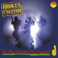 The Rough With The Smooth — Broken English