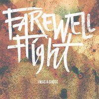 I Was a Ghost — Farewell Flight