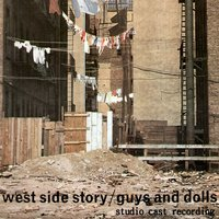 West Side Story/Guys and Dolls (Studio Cast Recording) — Frank Loesser, Леонард Бернстайн