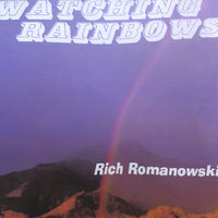 Watching Rainbows — Rich Romanowski