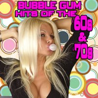 Bubble Gum Hits Of The '60s & '70s — сборник