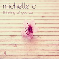 Thinking of You — Michelle C