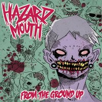 From the Ground Up — Hazard Mouth