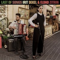 Last of Songs — Irit Dekel, Eldad Zitrin