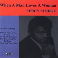 When A Man Loves A Woman — Percy Sledge