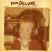 Less Talk More Action — Tim DeLuxe