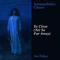 So Close (Yet so Far Away) — Joe Fahey