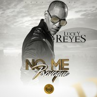 No Me Provoque — Lucky Reyes