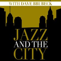 Jazz And The City With Dave Brubeck — Dave Brubeck