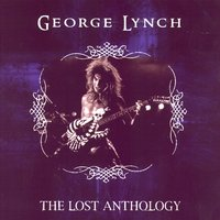 The Lost Anthology — George Lynch