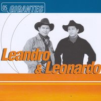 Gigantes — Leandro and  Leonardo