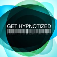 Get Hypnotized : A Unique Collection of Electronic Music, Vol. 5 — сборник