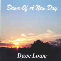 Dawn of a New Day — Dave Lowe