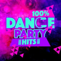 100% Dance Party Hits — Dance Party Dj Club