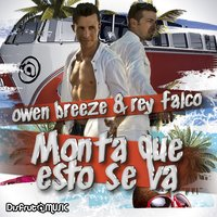 Monta Que Esto Se Va — Owen Breeze, Owen Breeze, Rey Falco, Rey Falco