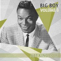 Big Boy Nat King Cole, Vol. 8 — Nat King Cole