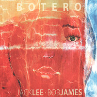 Botero — Bob James, Jack Lee
