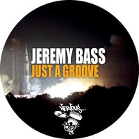 Just A Groove — Jeremy Bass