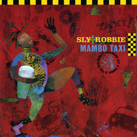 Mambo Taxi — Sly & Robbie