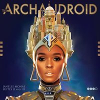 The ArchAndroid — Janelle Monáe
