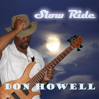 Slow Ride — Don Howell