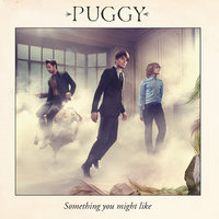 Something You Might Like — Puggy