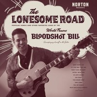 The Lonesome Road — Bloodshot Bill