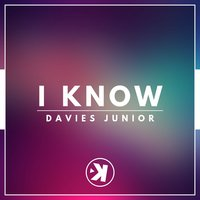 I Know — Davies Junior