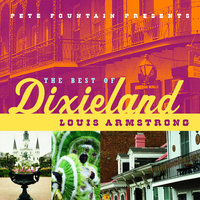 Pete Fountain Presents The Best Of Dixieland: Louis Armstrong — Louis Armstrong