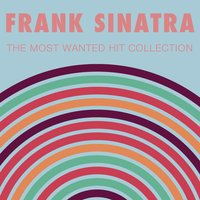The Most Wanted Hit Collection — Frank Sinatra